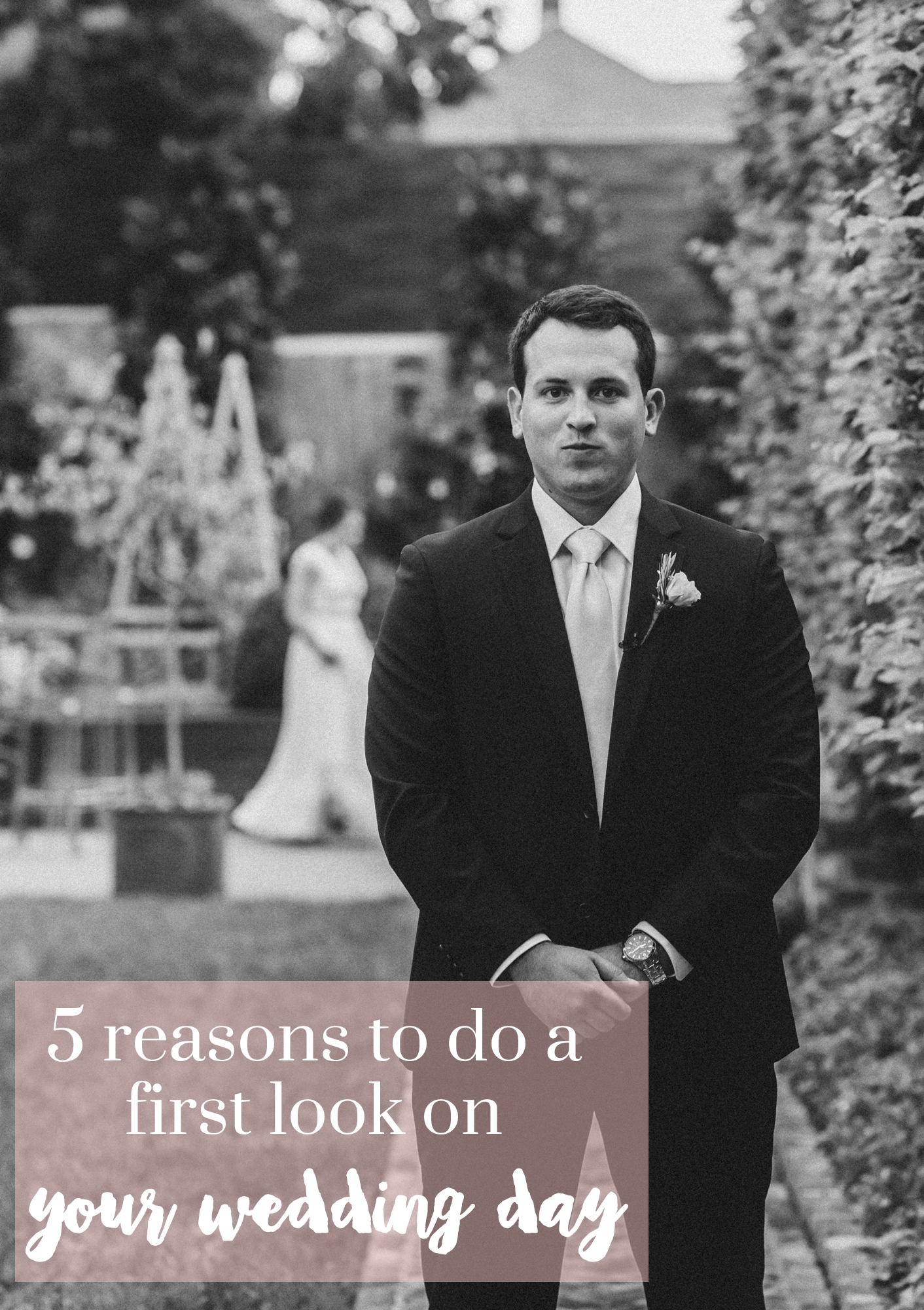 why to do a first look on your wedding day